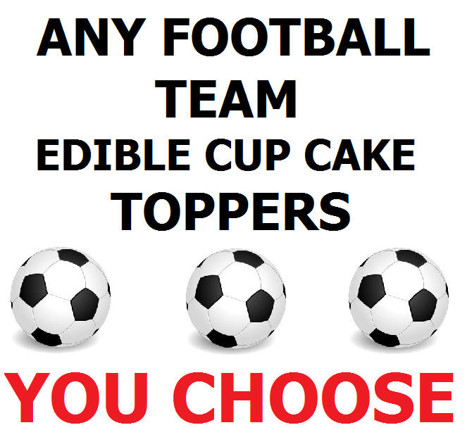 Cake Decorations Football Team : 24x ANY CHAMPIONSHIP FOOTBALL TEAM Edible Cup Cake Toppers ...